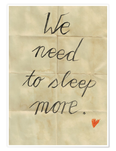 Premium poster we need to sleep more