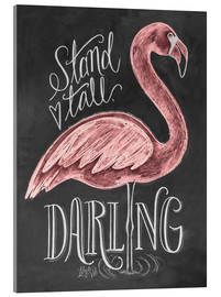 Acrylic print  Stand tall, darling - Lily & Val