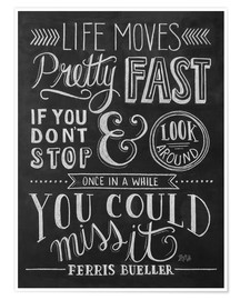 Premium poster  Life moves pretty fast (Ferris Bueller) - Lily & Val