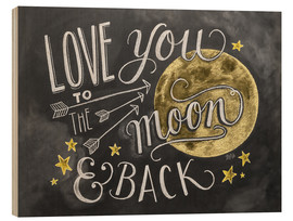 Wood print  Love you to the moon - Lily & Val
