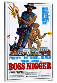 Canvas print  Boss Nigger - Entertainment Collection