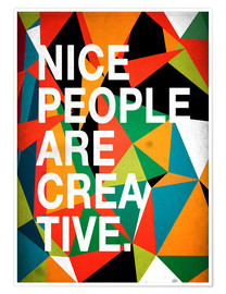 Premium poster  Nice People are Creative - Danny Ivan