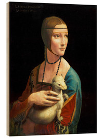 Wood print  Cecilia Gallerani with an ermine - Leonardo da Vinci