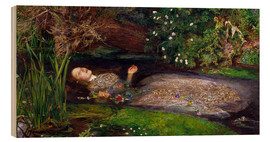 Wood print  Ophelia - Sir John Everett Millais