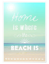 Premium poster  Home is where the beach is - GreenNest
