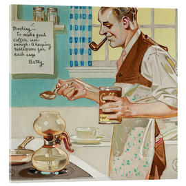 Acrylic glass  Make good coffee - Joseph Christian Leyendecker