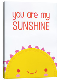 Canvas print  You are my sunshine - Kat Kalindi Cameron