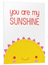 Foam board print  You are my sunshine - Kat Kalindi Cameron