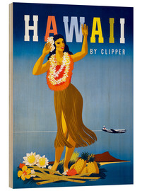 Wood print  Hawaii by Clipper vintage travel - Travel Collection