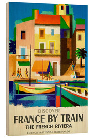 Wood print  France by train - Travel Collection