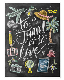 Premium poster  To travel is to live - Lily & Val