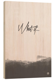Wood print  What if... - m.belle