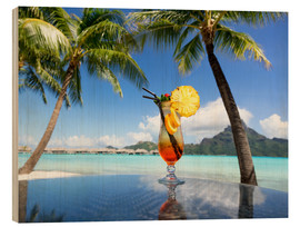 Wood print  Cocktail on the beach in Bora Bora, French Polynesia - Jan Christopher Becke