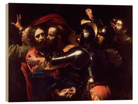 Wood print  Arrest of Christ - Michelangelo Merisi (Caravaggio)
