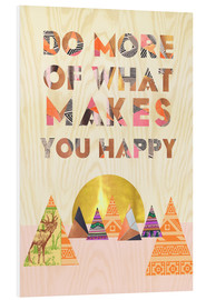 Foam board print  Do more of what makes you happy - GreenNest