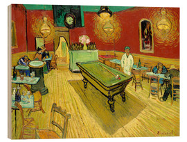 Wood print  Night Cafe in Arles - Vincent van Gogh