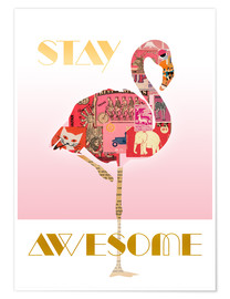Premium poster  Stay Awesome Flamingo - GreenNest