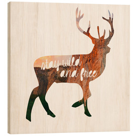 Wood print  Deer - stay wild and free - GreenNest