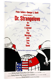 Acrylic print  Dr. Strangelove or: How I Learned to Stop Worrying and Love the Bomb - Entertainment Collection