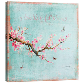 Canvas print  Live life in full bloom - UtArt