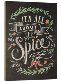 Wood print  It's all about the Spice - Lily & Val