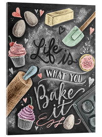 Acrylic glass  Life is what you bake it - Lily & Val