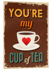 Acrylic print  You are my lovely cup of tea - Typobox