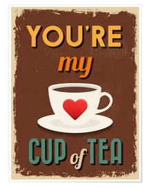 Premium poster  You are my lovely cup of tea - Typobox