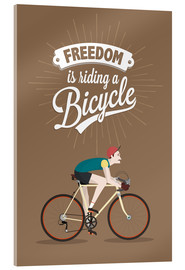 Acrylic print  Freedom is riding a bicycle - Typobox