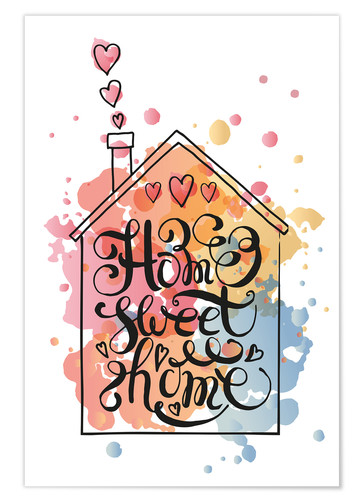 Home Sweet Home Posters And Prints Posterlounge Com