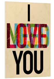 Foam board print  I love you, i need you - Typobox