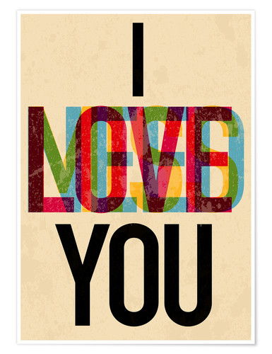 I Love You I Need You Posters And Prints Posterloungecom