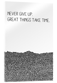 Acrylic print  Never Give Up - SMUCK