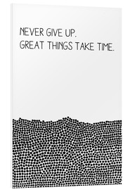Foam board print  Never Give Up - SMUCK