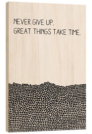 Wood print  Never Give Up - SMUCK