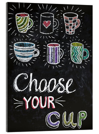 Acrylic glass  Choose your cup