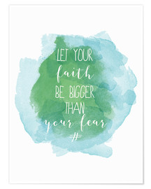 Premium poster  Let your faith be bigger than your fear - Typobox