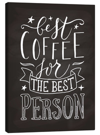 Canvas print  Best coffee for the best person - Typobox