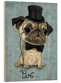 Wood print  Pug, Gentle Pug. - Barruf