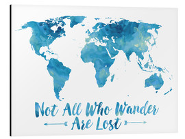 Alu-Dibond  Not all who wander are lost map (blue) - Mod Pop Deco