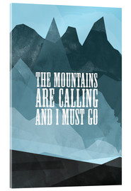 Acrylic glass  The mountains are calling - RNDMS