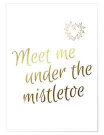 Premium poster Meet Me Under The Mistletoe - Meet Me Under The Mistletoe