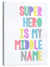 Canvas print  Superhero Is My Middle Name - Finlay and Noa