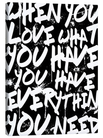 Canvas  TEXTART - When you love what you have you have everything you need - Typo - HDMI2K