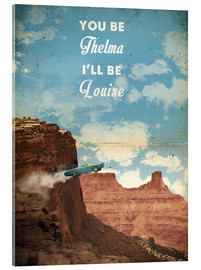 Acrylic print  Thelma and Louise - 2ToastDesign