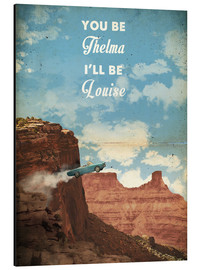 Aluminium print  Thelma and Louise - 2ToastDesign