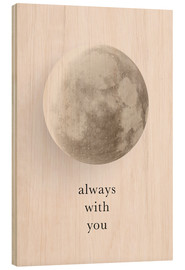 Wood print  Always with you - Amy and Kurt