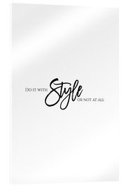 Acrylic print  Do it with style - Stephanie Wünsche