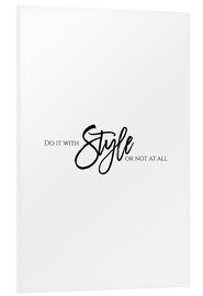 Foam board print  Do it with style - Stephanie Wünsche