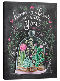 Canvas  Home is Wherever I'm with You - Lily & Val